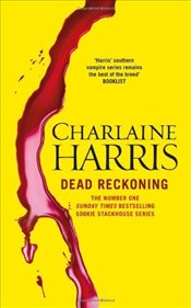 Dead Reckoning : A True Blood Novel - Harris, Charlaine