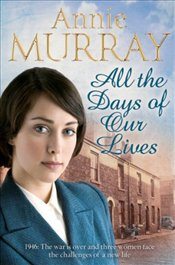 All the Days of Our Lives - Murray, Annie