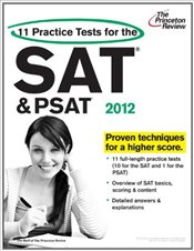 11 Practice Tests for the SAT and PSAT, 2012 Edition  - Princeton Review