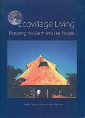 Ecovillage Living : Restoring the Earth and Her People - Jackson, Hildur
