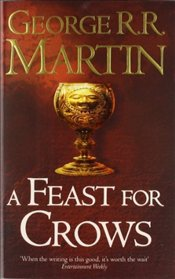 Feast for Crows : Song of Ice and Fire 4 - Martin, George R. R.