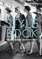 Style Book : Fashionable Inspirations - Walker, Elizabeth