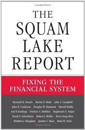 Squam Lake Report : Fixing the Financial System - French, Kenneth R.