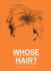 Whose Hair? - Christoforou, Christina