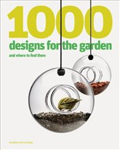 1000 Designs for the Garden and Where to Find Them - Rudge, Ian