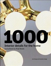 1000 Interior Details for the Home : and Where to Find Them - Rudge, Ian
