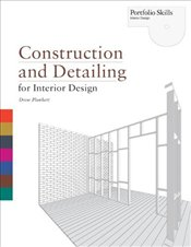 Construction and Detailing for Interior Design  - Plunkett, Drew