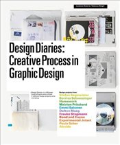 Design Diaries : Creative Process in Graphic Design - Roberts, Lucienne