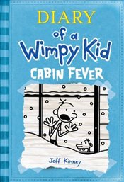 Diary of a Wimpy Kid : Cabin Fever 6 - Kinney, Jeff