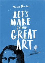 Lets Make Some Great Art - Deuchars, Marion