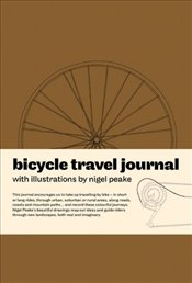 Bicycle Travel Journal - Peake, Nigel