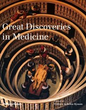 Great Discoveries in Medicine - Bynum, William