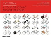 Cyclepedia : A Tour of Iconic Bicycle Designs - Embacher, Michael