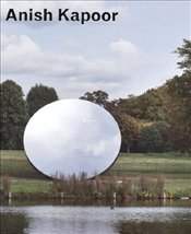 Anish Kapoor : Turning the World Upside Down - Peyton-Jones, Julia