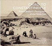 Cairo to Constantinople : Francis Bedfords Photographs of the Middle East - El Hage, Badr