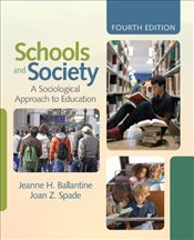 Schools and Society 4e : A Sociological Approach to Education - Ballantine, Jeanne