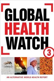 Global Health Watch 3 - Sengupta, Amit