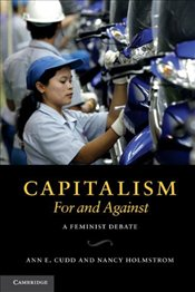 Capitalism, For and Against : A Feminist Debate - Cudd, Ann E.