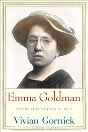 Emma Goldman : Revolution as a Way of Life  - Gornick, Vivian