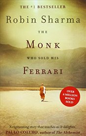 Monk Who Sold His Ferrari : Fable About Fulfilling Your Dreams and Reaching Your Destiny - Sharma, Robin