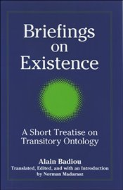 Briefings on Existence  - Badiou, Alain