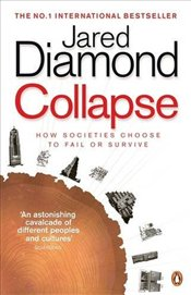 Collapse : How Societies Choose to Fail or Survive - Diamond, Jared