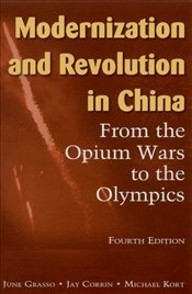 Modernization and Revolution in China : From the Opium Wars to the Olympics - Grasso, June