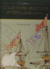 Gift to the Great Ones on Naval Campaigns - Çelebi, Katip