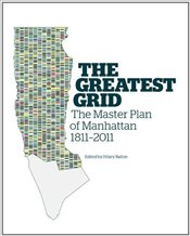 Greatest Grid : The Master Plan of New York 1811-2011 - Balon, Hilary