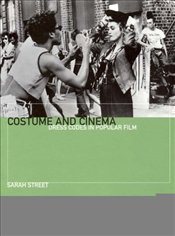 Costume and Cinema : Dress Codes in Popular Film - Street, Sarah