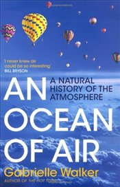 Ocean of Air : A Natural History of the Atmosphere - Walker, Gabrielle