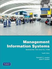 Management Information Systems 12e MyMISLab : Managing the Digital Firm - Laudon, Kenneth C.