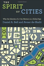 Spirit of Cities : Why the Identity of a City Matters in a Global Age - Bell, Daniel A.