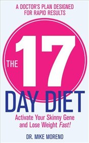 17 Day Diet - Moreno, Mike
