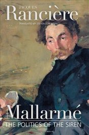 Mallarme : Politics of the Siren - Ranciere, Jacques