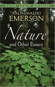 Nature and Other Essays  - Emerson, Ralph Waldo