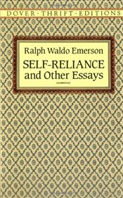 Self Reliance  - Emerson, Ralph Waldo