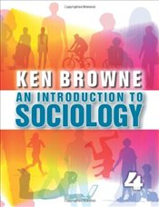 Introduction to Sociology 4e - Browne, Ken