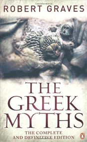 Greek Myths :  Complete and Definitive Edition - Graves, Robert