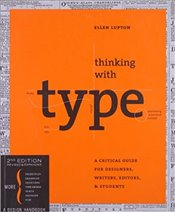 Thinking with Type : A Critical Guide for Designers, Writers : 2e - Lupton, Ellen