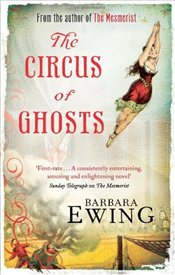 Circus of Ghosts - Ewing, Barbara