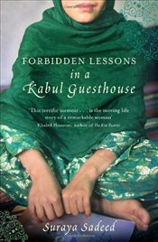 Forbidden Lessons in a Kabul Guesthouse: The True Story of One Woman Who Risked Everything to Bring  - Lewis, Damien