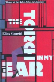 Torch in My Ear - Canetti, Elias