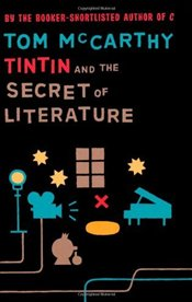 Tintin and the Secret of Literature - McCarthy, Tom