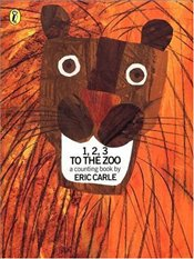 1,2,3 TO THE ZOO : A Counting Book - Carle, Eric