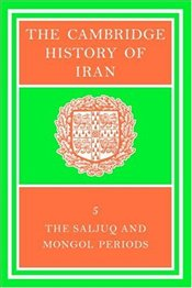 HISTORY OF IRAN : SALJUQ AND MONGOL PERIODS - Arberry, A. J.