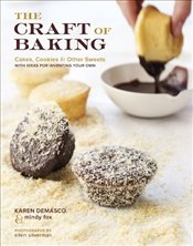Craft of Baking : Cakes, Cookies, and Other Sweets with Ideas for Inventing Your Own - DeMasco, Karen