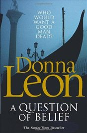 Question of Belief : Commissario Guido Brunetti Mystery 19 - Leon, Donna
