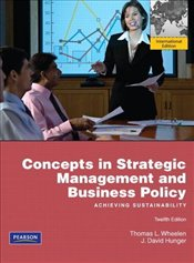 Concepts in Strategic Management and Business Policy 12e PIE : Achieving Sustainability - Wheelen, Thomas L.