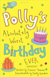 Pollys Absolutely Worst Birthday Ever - Thomas, Frances